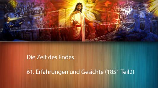"""'Die Zeit des Endes: 61. """"Erfahrungen und Gesichte"""" (1851 Teil 2)' ansehen"""