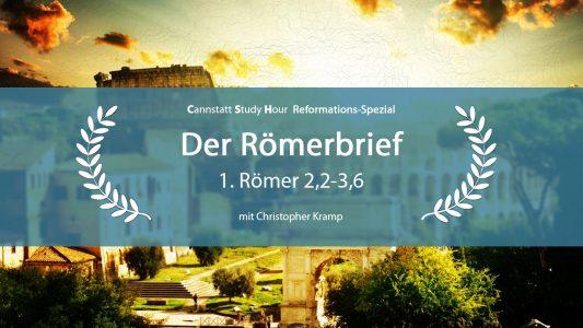 'Der Römerbrief (CSH 2017 Q4 Reformations-Spezial): 2. Römer 2:2-3:6' ansehen