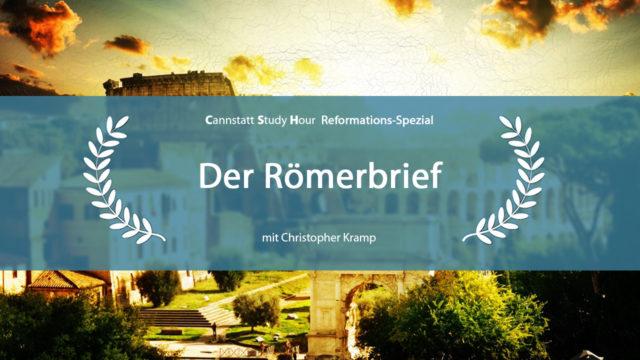 Image of Cannstatt Study Hour 2017 Q4: Der Römerbrief (Reformations-Spezial)