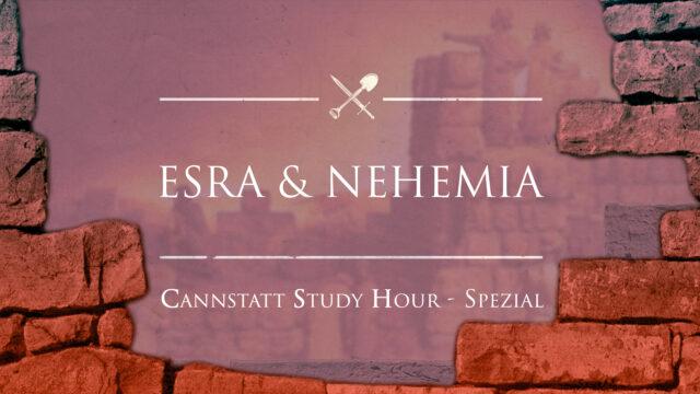 Image of Cannstatt Study Hour - Spezial 2019 Q4: Esra & Nehemia